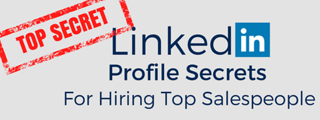 Top_Secret_LinkedIn_Profile_Secrets_For_Hiring_Top_Salespeople